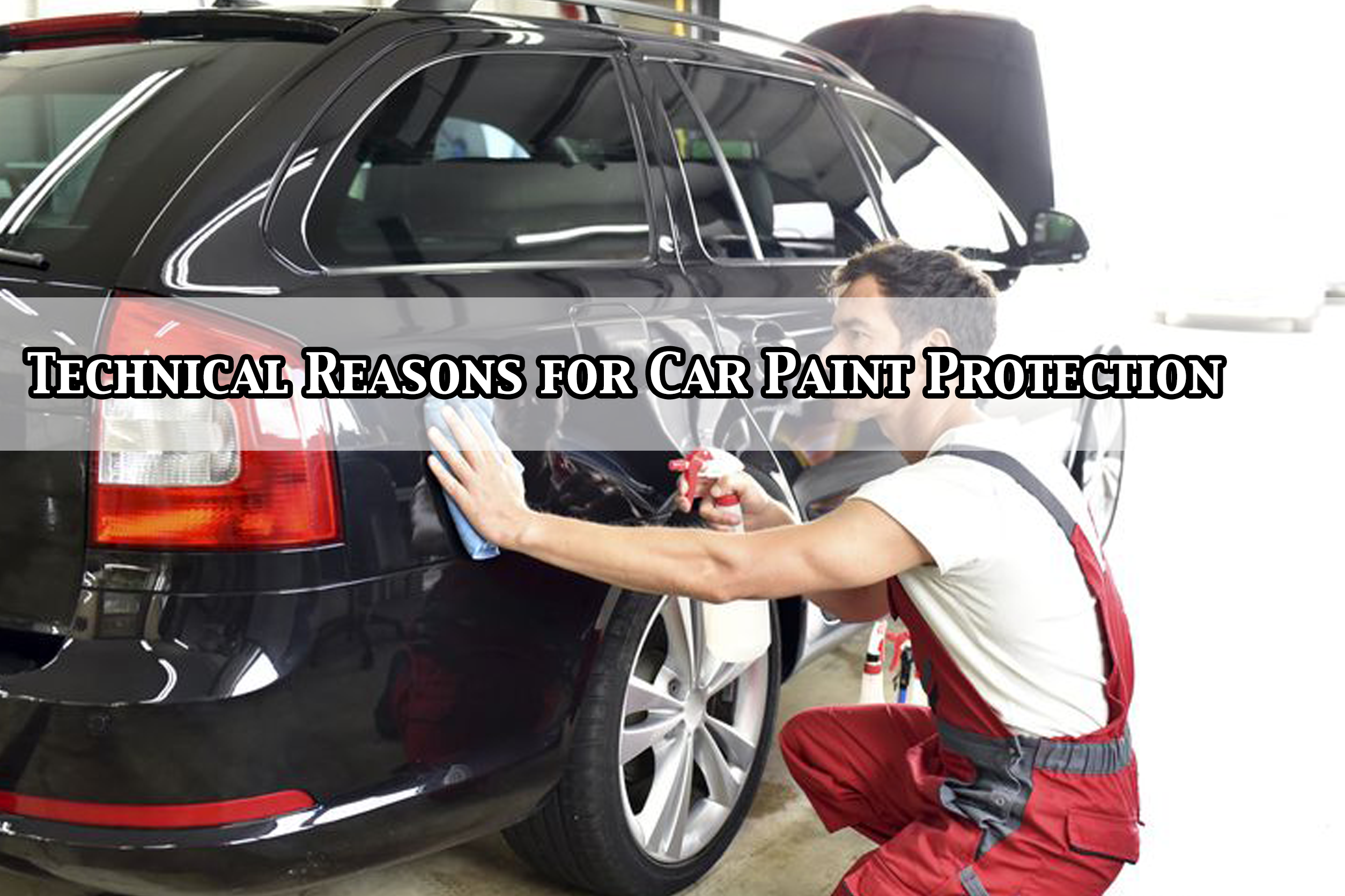 technical-reasons-car-paint-protection