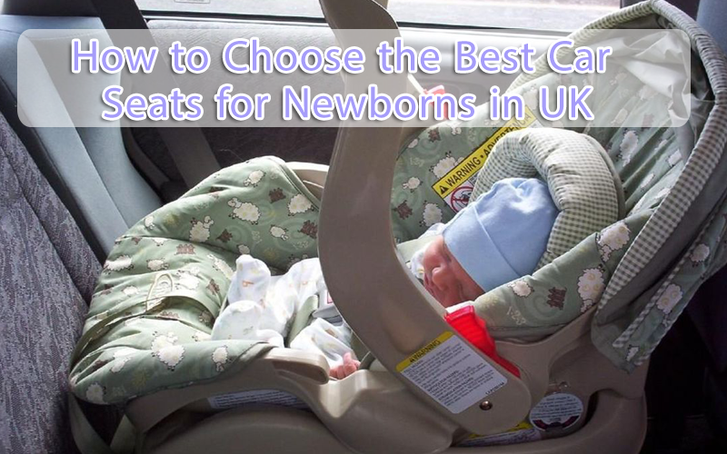choose best car seats for newborn